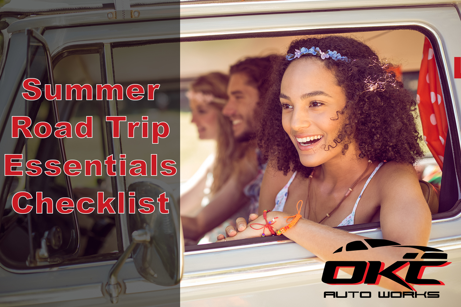 Summer Road Trip Essential Checklist. Get your car checked out at OKC Auto Works before heading out on the road. Trusted Mechanic.