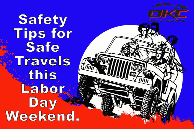 Safety tips for safe travels this Labor Day Weekend - Safety tips for safe travels OKC + safety tips for safe travels moore + safety tips for safe travels Norman + safety tips for safe travels Del City + safety tips for safe travel Midwest City = safety tips for safe travel Oklahoma City + safety tips for save travels Newcastle + safety tips for safe travels Noble + safety Tips for safe travels Blanchard + safety tips for safe travels Tuttle + Safety Tips for safe travels Purcell