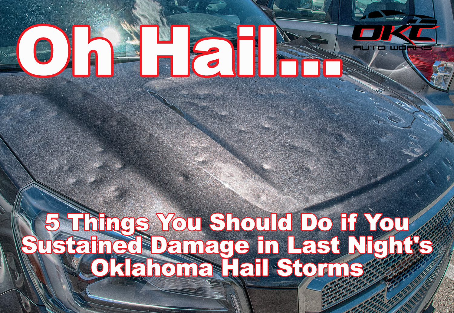 OKLAHOMA HAIL STORMS, hail damage, pdr, paintless dent repair, cat claims, repair hail damage, repair storm damage